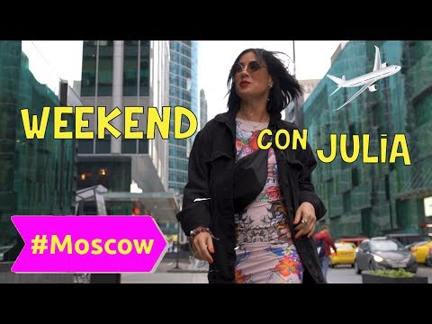 WEEKEND CON JULIA // MOSCOW / МОСКВА.Часть1