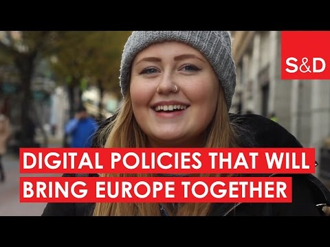 Digital Policies that Will Bring Europe Together!