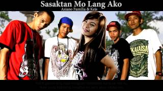Repeat youtube video Sasaktan Mo lang -  Asiano Family ( Breezy Music Phil. ) ( Beatsbyfoenineth 2015 )