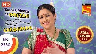 Taarak Mehta Ka Ooltah Chashmah - तारक मेहता - Ep 2330 - Full Episode - 3rd November, 2017