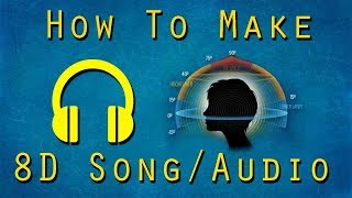 How To Make An 8D Song/Audio Step by Step