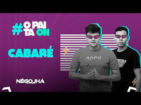 CABARÉ - Nêgo Jhá #OpaiTaOn