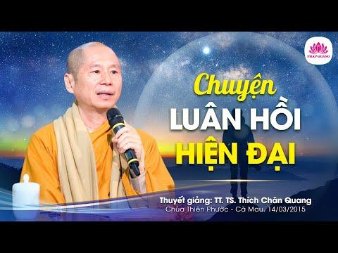 Chuyện luân hồi hiện đại - TT Thích Chân Quang