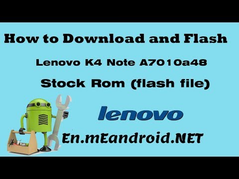 How to Download and Flash Lenovo K4 Note A7010a48 Stock Rom
