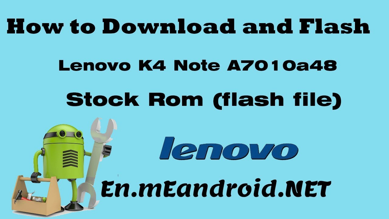 How to Download and Flash Lenovo K4 Note A7010a48 Stock Rom (flash file)