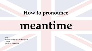 How to pronounce 'meantime' + meaning