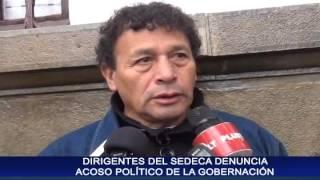 Dirigentes del SEDECA denuncian acoso político de la Gobernación