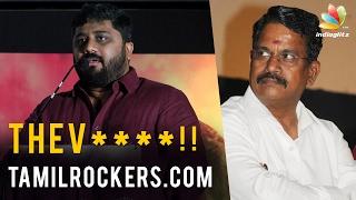 OOPS! Gnanavel Raja Openly Abuses Tamil Rockers