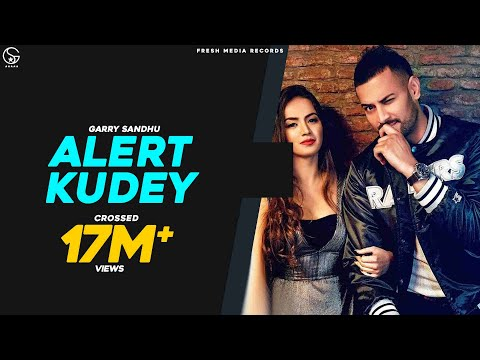 ALERT KUDEY ( DARU BOLDI ) | GARRY SANDHU | Latest Punjabi Songs 2019