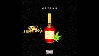 Mikiah - Weed and Hennessy