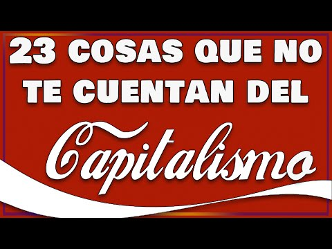 23-cosas-que-no-te-cuentan-sobre-el-capitalismo-(-vídeo-)