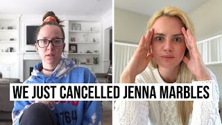 We just cancelled Jenna Marbles