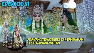 NawangWulan: Ada Hal Tidak Beres di Pernikahan Cokronanggolo! - Nyi Roro Kidul Eps 51