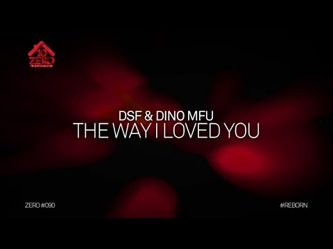 DSF & Dino MFU - The Way I Loved You (Official Lyric Video) #ZERO090
