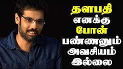 Thalapathi does not need to call me – Sibiraj
