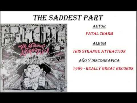 Fatal Charm - The Saddest Part