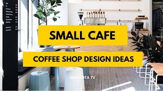 50  Unique Small Cafe & Coffee Shop Design Ideas