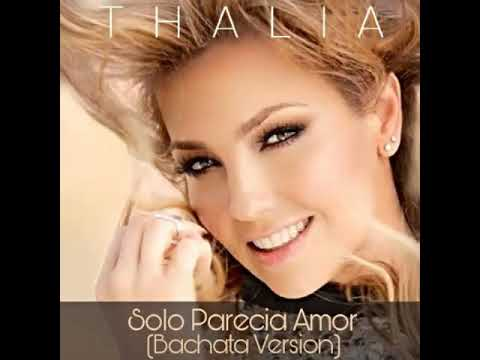 THALIA-Solo parecia Amor (Bachata Version) fan-made