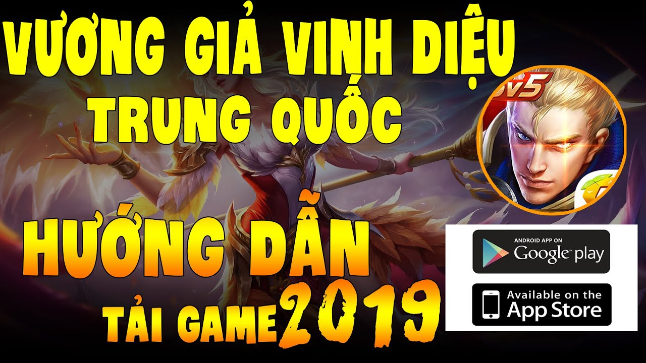2019 | Cách Tải Game Vương Giả Vinh Diệu Trung Quốc Cho IOS Và Android .