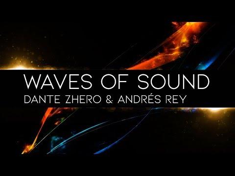 Dante Zhero & Andrés Rey - Waves Of Sound