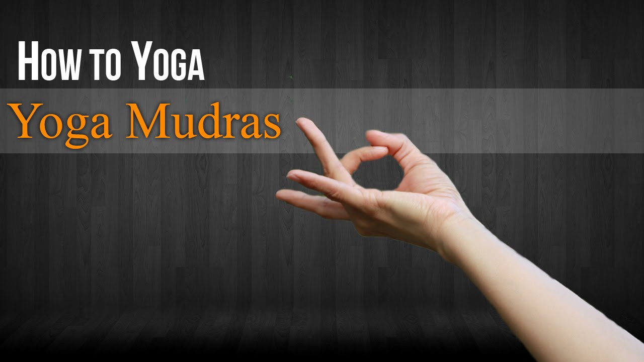 How To Do Yoga Mudra Mudras Postures And Benefits Youtube