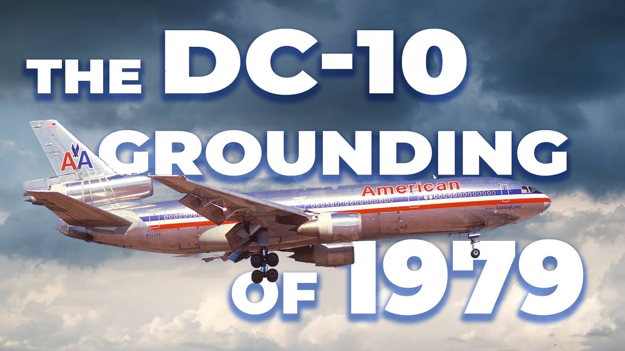 The DC-10 1979 Grounding – What Happened?