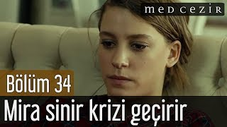 Medcezir 34.Bölüm - Mira sinir krizi geçirir