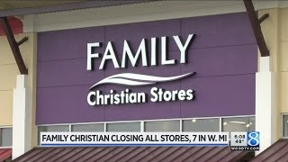 Family Christian closing all stores including 7 in W. MI