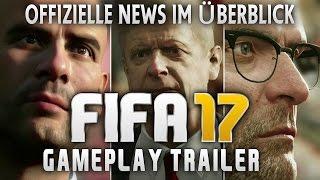 FIFA 17 ● OFFIZIELLE NEWS im ÜBERBLICK | Gameplay Trailer, Neue Skills, Echte Trainer & vieles mehr