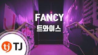 [TJ노래방] FANCY - 트와이스 / TJ Karaoke