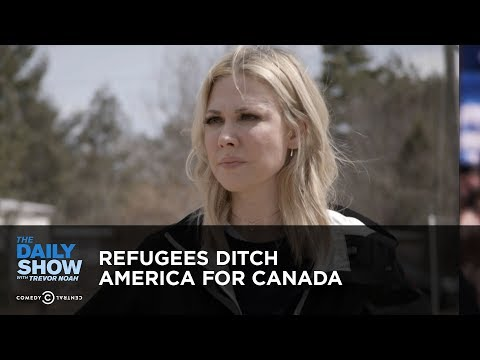 Refugees Ditch America for Canada | The Daily Show