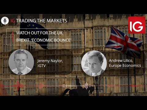 Watch out for the UK Brexit 'economic bounce'   Trading the markets