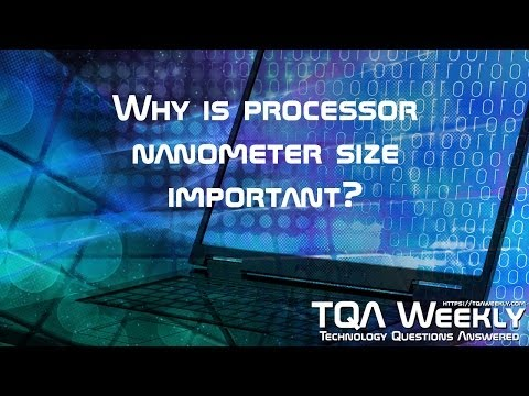 Why is processor nanometer size important?