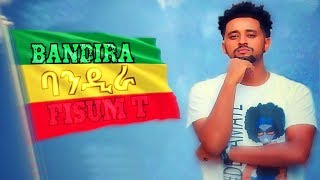 Fisum T -  Bandira | ባንዲራ - New Ethiopian Music Dedicated to Dr Abiy Ahmed