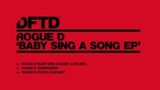 Rogue D 'Baby Sing A Song' (Live Mix)