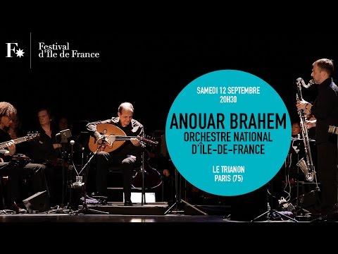 ANOUAR BRAHEM / RETOUR EN VIDÉO / FESTIVAL D'ILE DE FRANCE