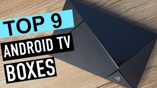 BEST 9: Android TV Boxes 2018