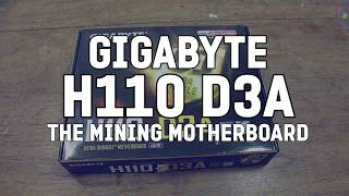 Gigabyte H110 D3A - Mining Motherboard - Unboxing