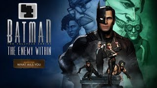 Batman The Enemy Within II Episode Four: What Ails You  (( FULL EPISODE ))
