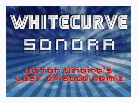 Whitecurve-Sonora (Victor Dinaire's Lost Episode Remix)