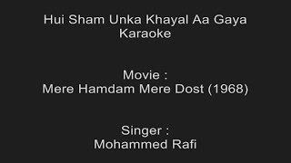 Hui Sham Unka Khayal Aa Gaya - Karaoke - Mohammad Rafi - Mere Hamdam Mere Dost (1968)