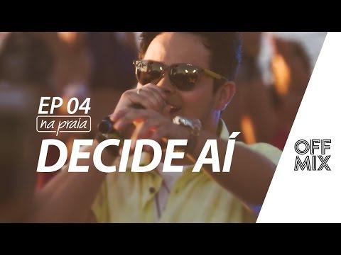 Decide aí - Matheus & Kauan - OffMix DVD 'Na Praia' Ep. 04
