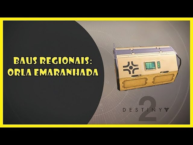 Destiny 2: Baús regionais da Orla Emaranhada