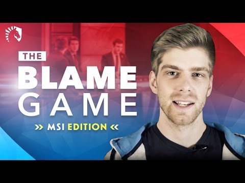 The Blame Game MSI Finals