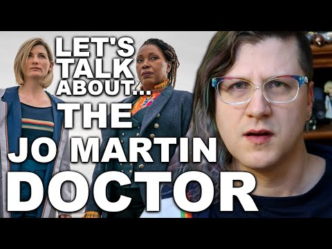 Let's Talk About the Jo Martin Doctor