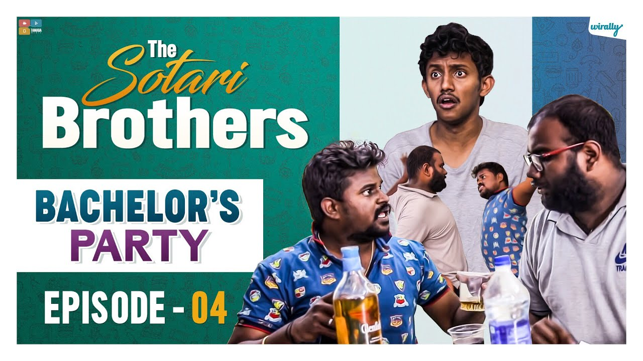 Bachelor's Party || Episode 4 || The Sotari Brothers || Wirally Originals