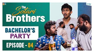 Bachelor's Party || Episode 4 || The Sotari Brothers || Wirally Originals || Tamada Media