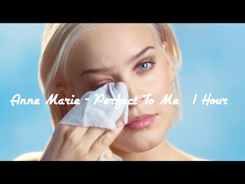 Anne-Marie - Perfect To Me ( 1 Hour )