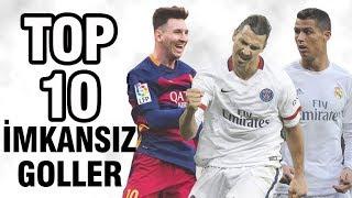 İmkansız goller top 10 - Muhteşem goller ( Messi, Ronaldo, İbrahimoviç, Neymar...)