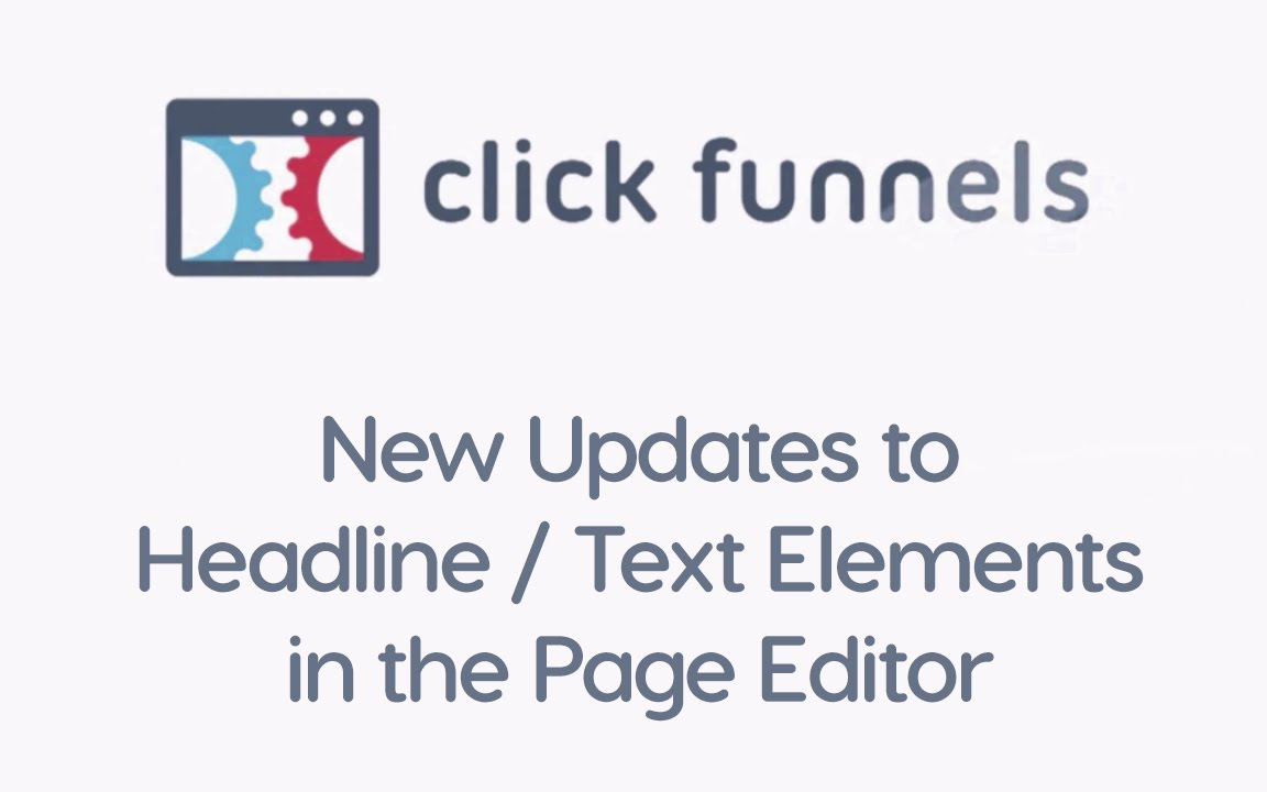 New Updates to Headline / Text Elements in the ClickFunnels Page Editor